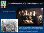 the anatomy lesson of dr fredrick ruysch 1683