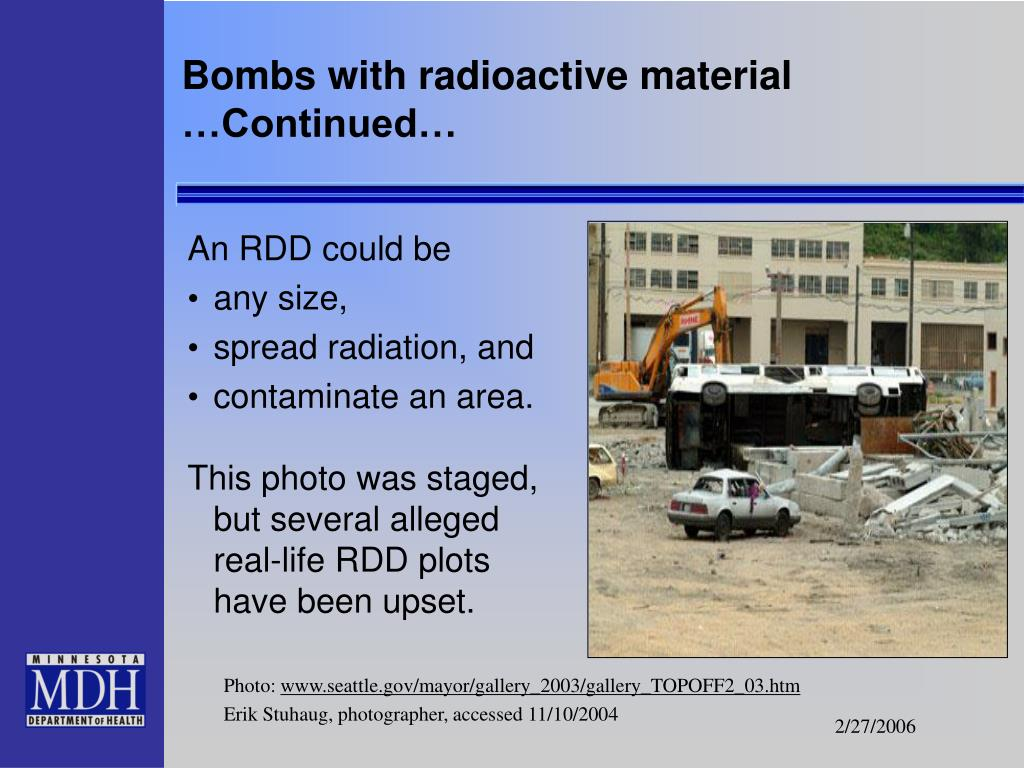 Bombs with radioactive material …Continued…