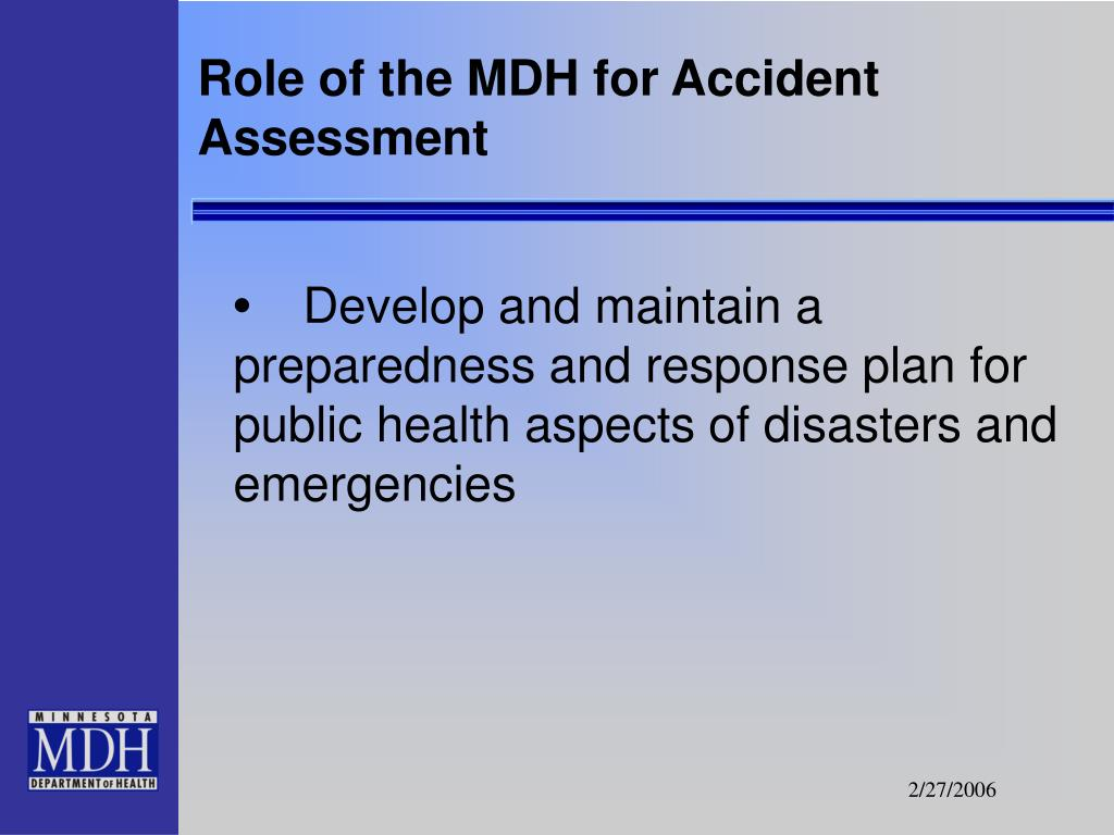 Role of the MDH for Accident Assessment