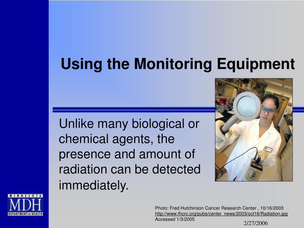 Using the Monitoring Equipment