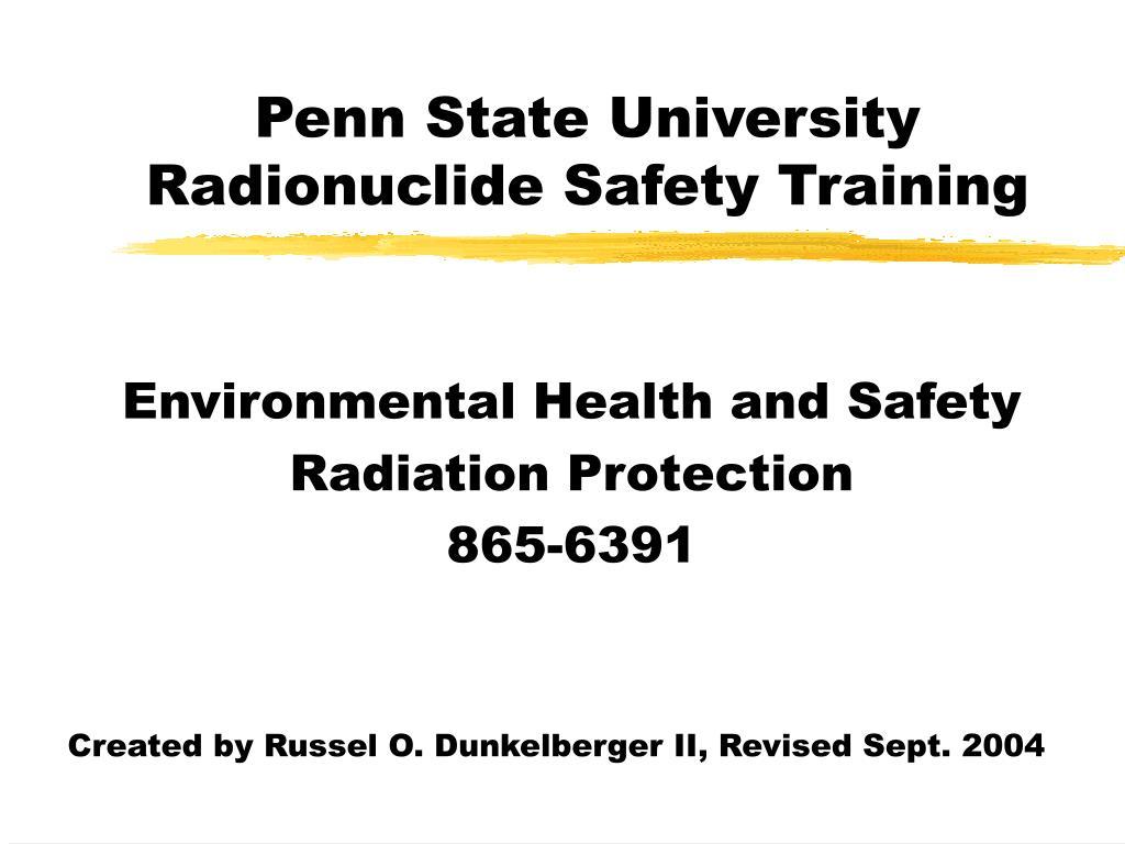 penn state university radionuclide safety training l.