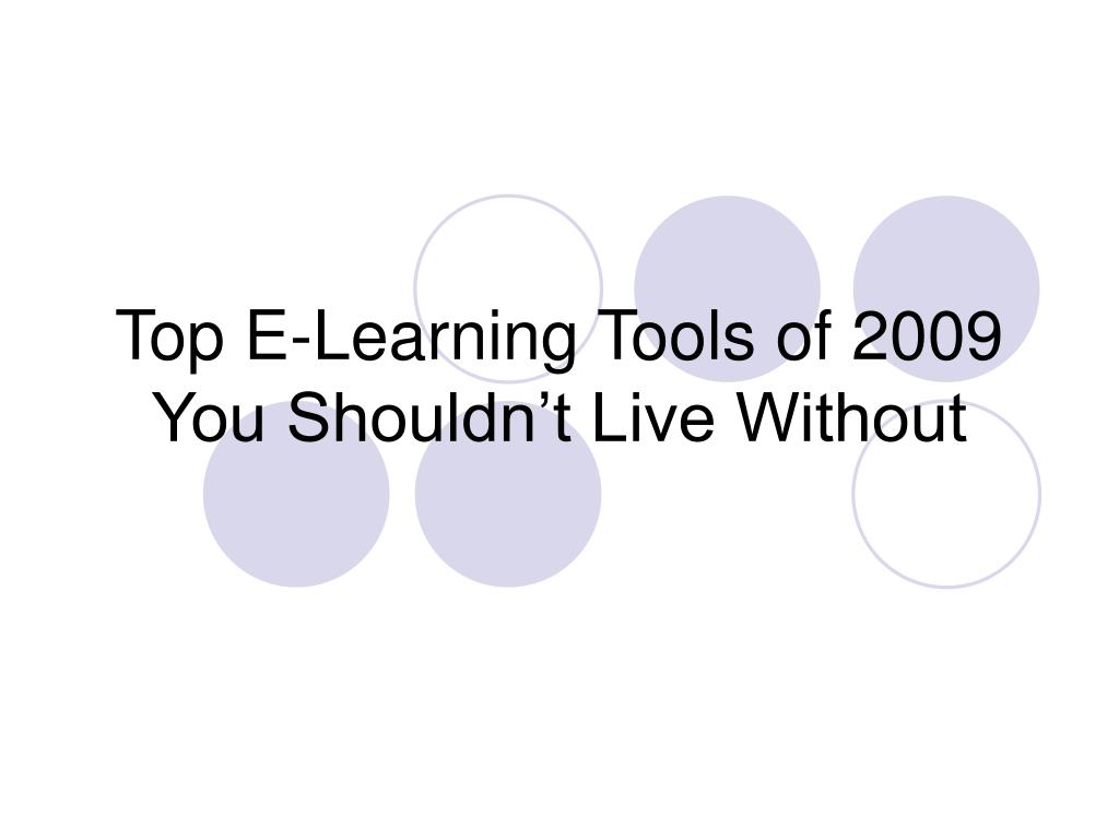 top e learning tools of 2009 you shouldn t live without l.