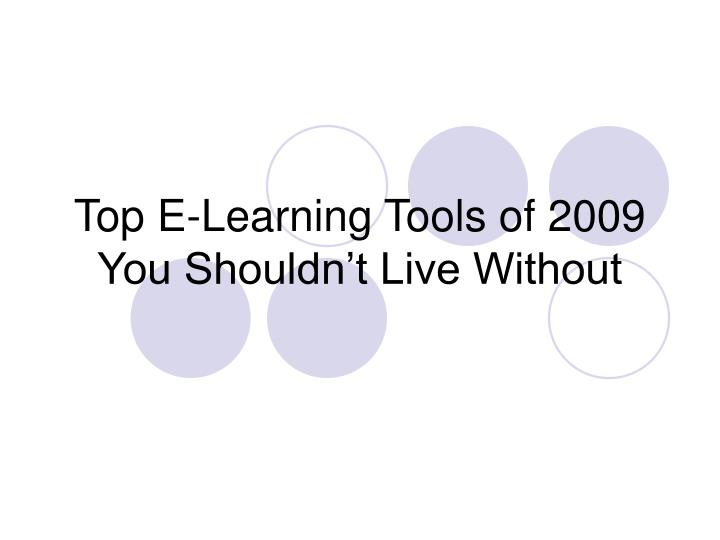 Top e learning tools of 2009 you shouldn t live without