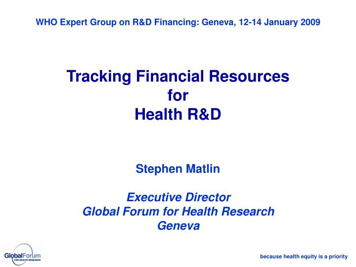 WHO Expert Group on R&D Financing: Geneva, 12-14 January
