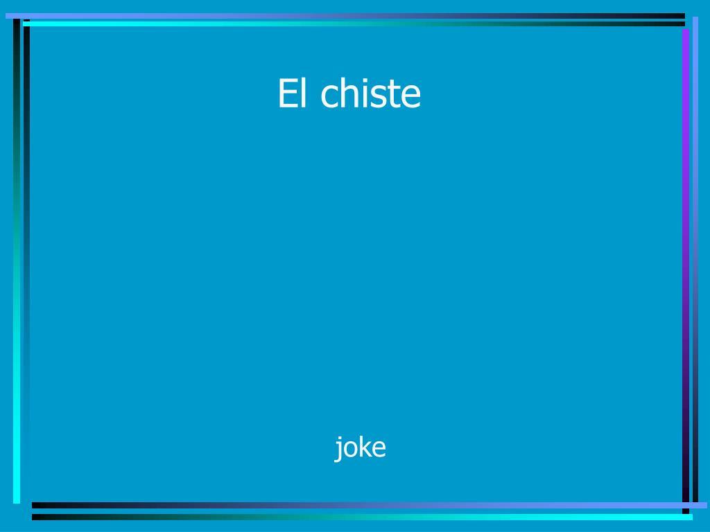 El chiste