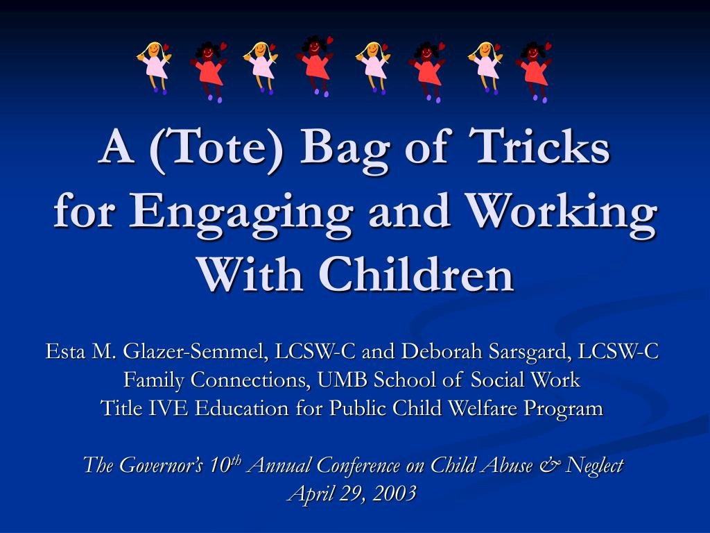 a tote bag of tricks for engaging and working with children l.