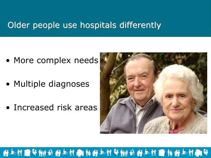 Older people use hospitals differently