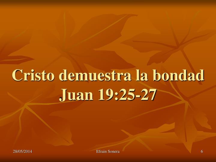 Cristo demuestra la bondad