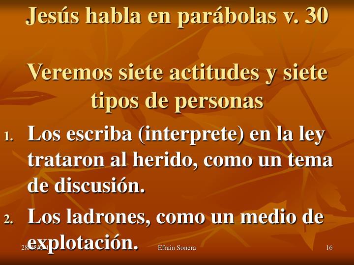 Jesús habla en parábolas v. 30