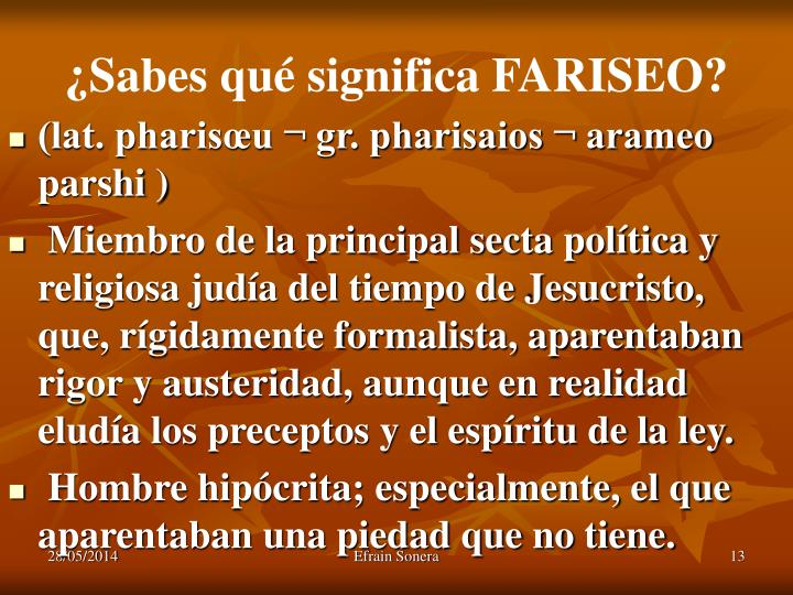 ¿Sabes qué significa FARISEO?