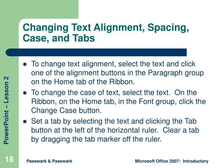 Changing Text Alignment, Spacing, Case, and Tabs