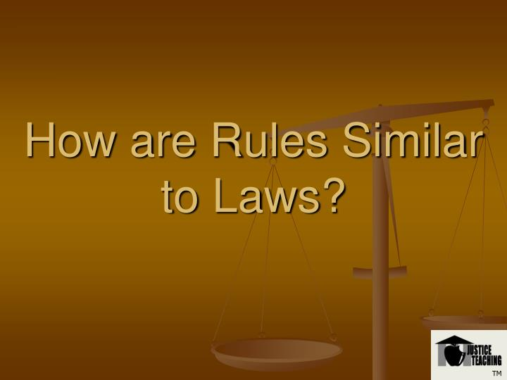 How are rules similar to laws