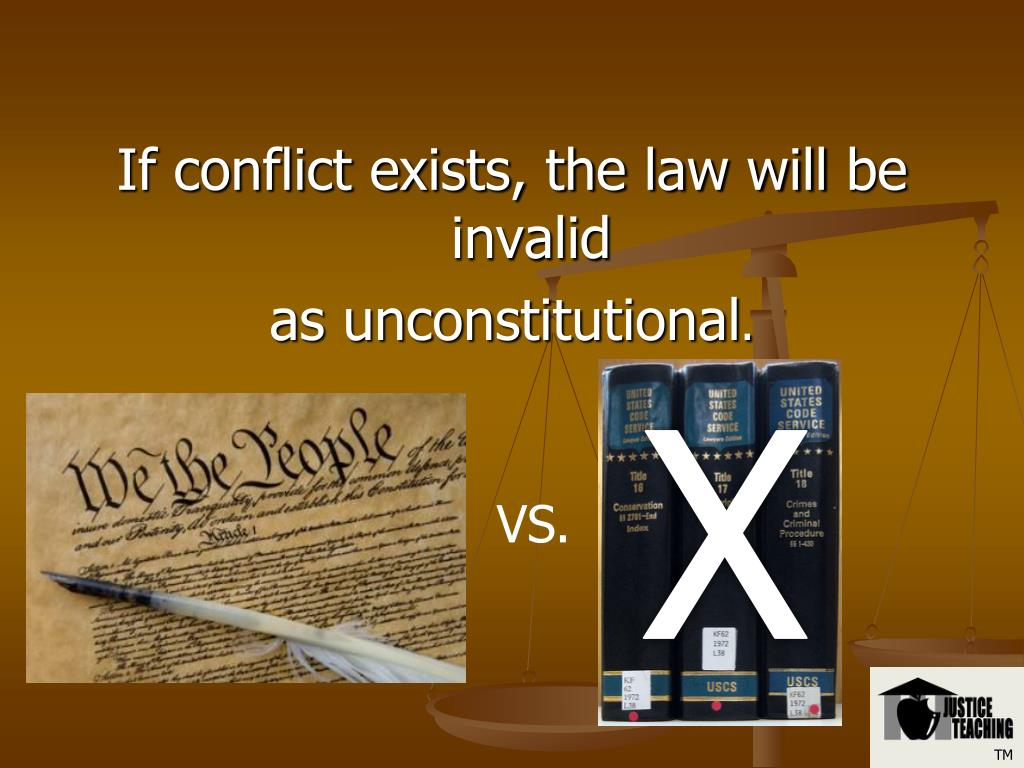 If conflict exists, the law will