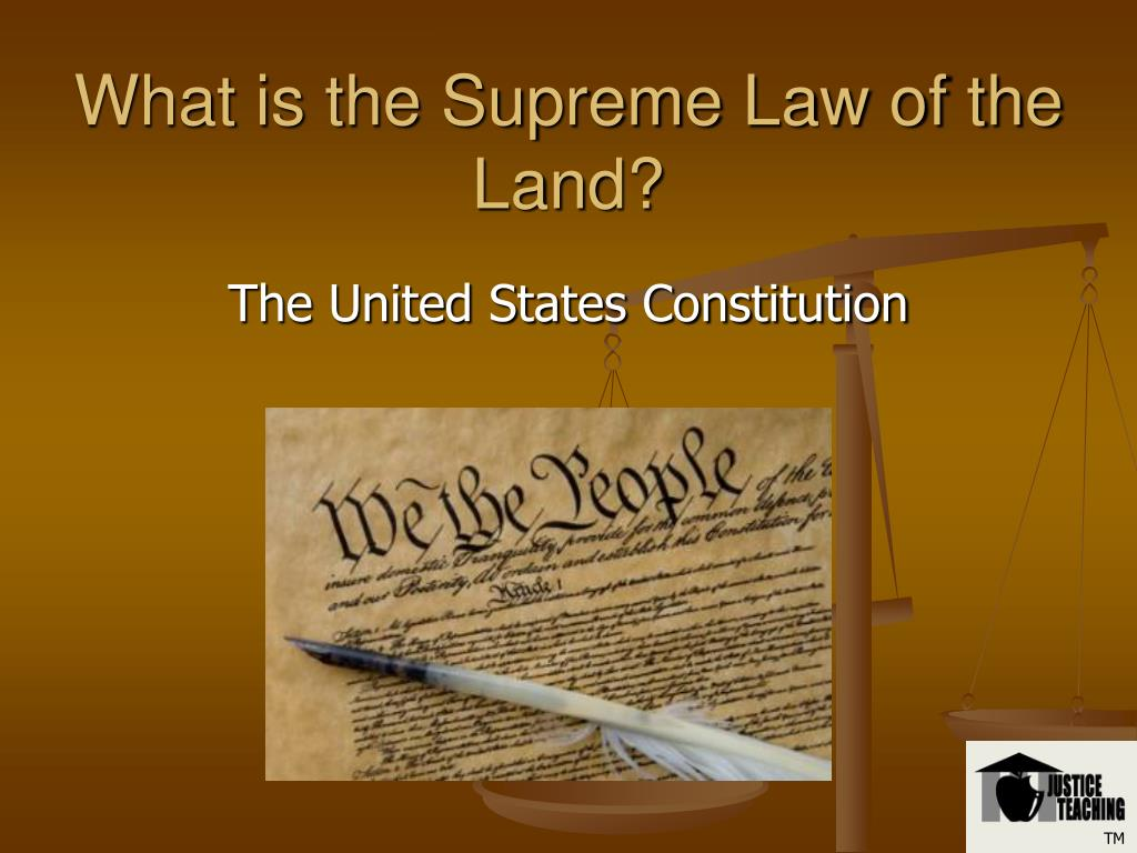 What is the Supreme Law of the Land?