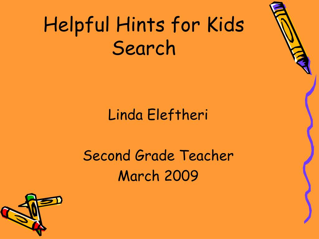 helpful hints for kids search l.