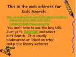 this is the web address for kids search