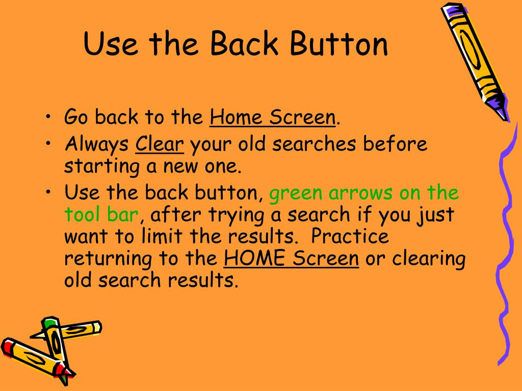 Use the Back Button
