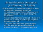 ethical guidelines discussion jh ellenberg tas 1983