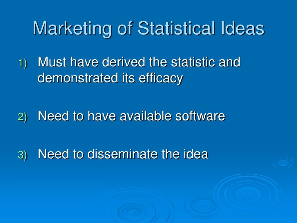 Marketing of Statistical Ideas