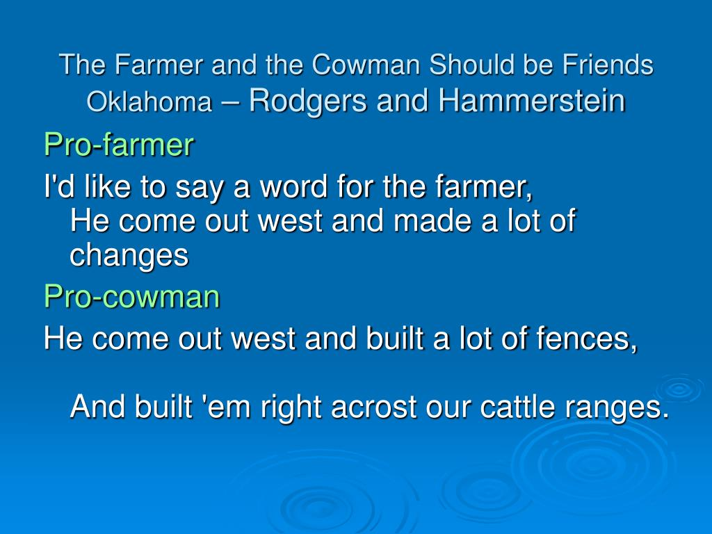The Farmer and the Cowman Should be Friends
