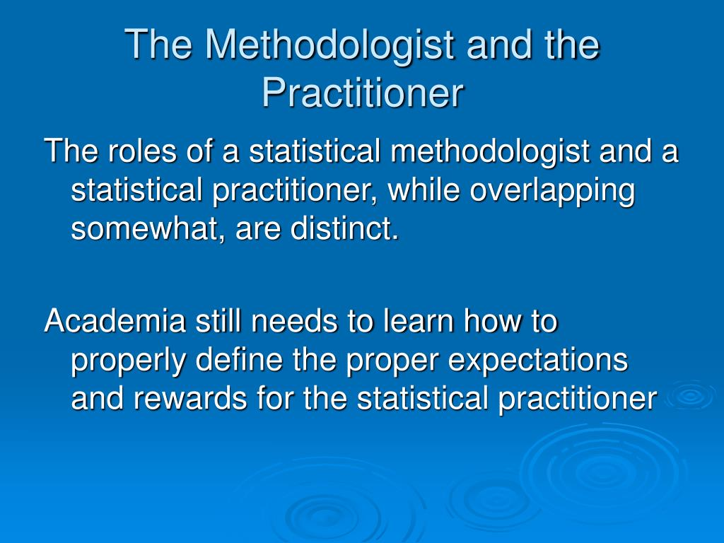 The Methodologist and the Practitioner