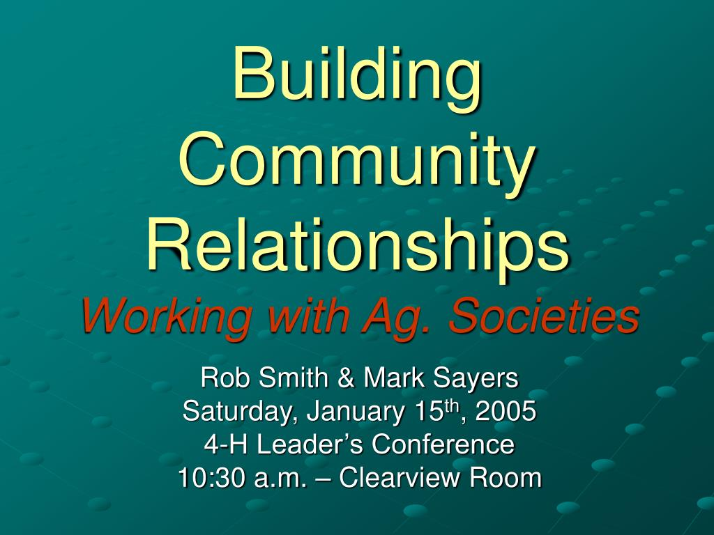 building community relationships working with ag societies l.