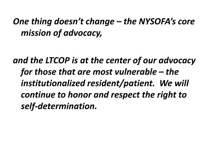 One thing doesn't change – the NYSOFA's core mission of advocacy,