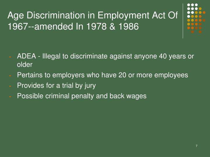 Age Discrimination in Employment Act Of 1967--amended In 1978 & 1986