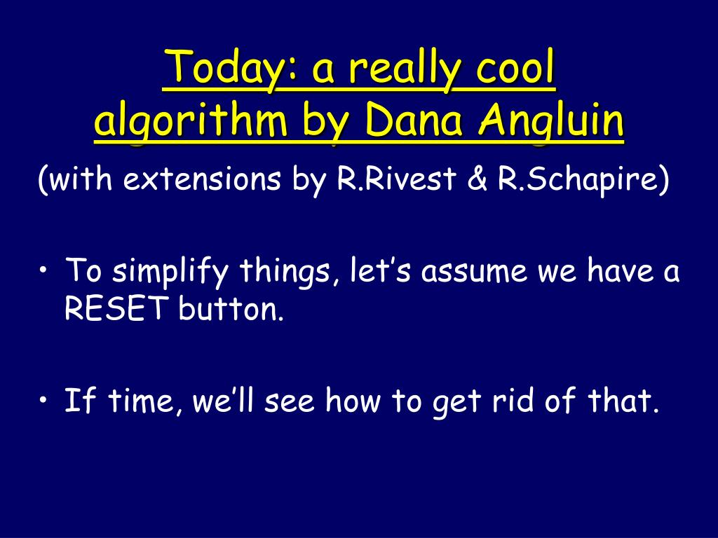 Today: a really cool algorithm by Dana Angluin
