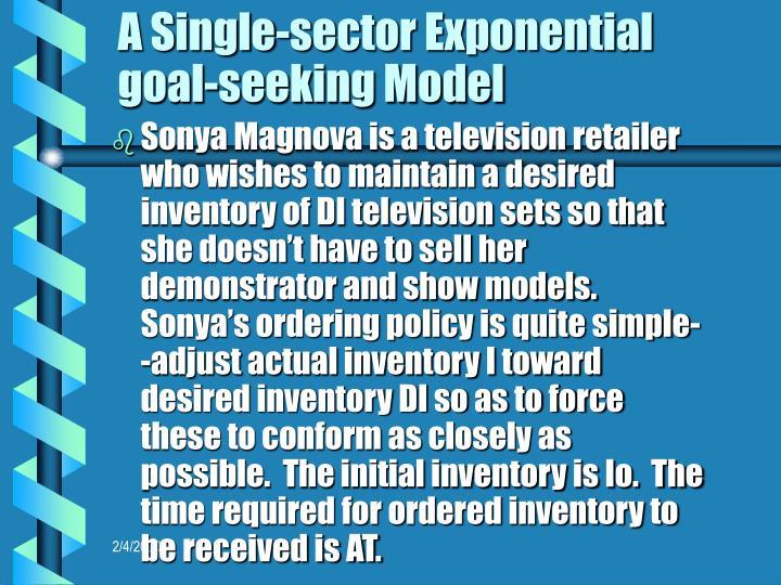 A Single-sector Exponential goal-seeking Model