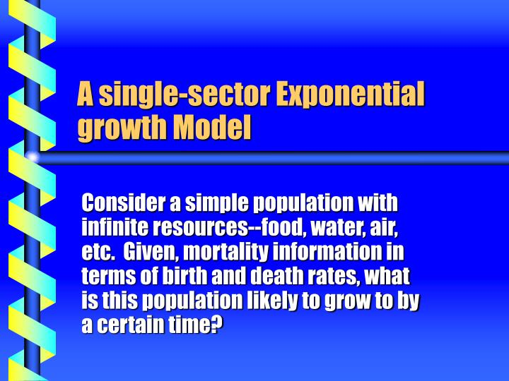 A single-sector Exponential growth Model