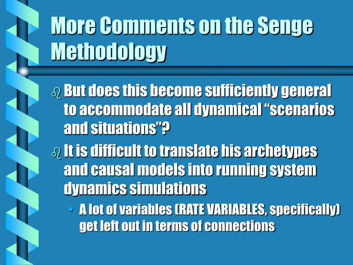 More Comments on the Senge Methodology