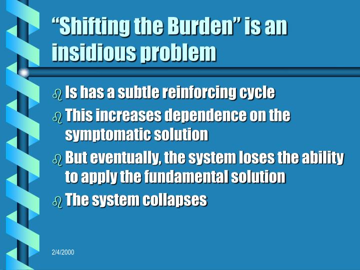 """""""Shifting the Burden"""" is an insidious problem"""