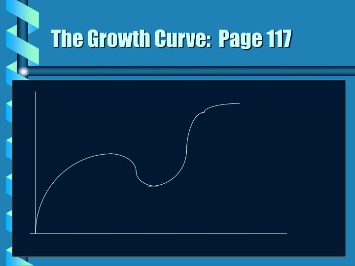 The Growth Curve:  Page 117