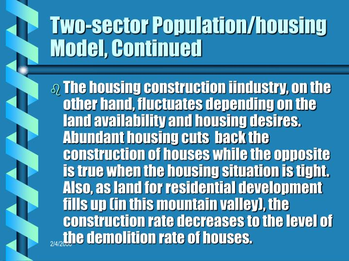 Two-sector Population/housing Model, Continued
