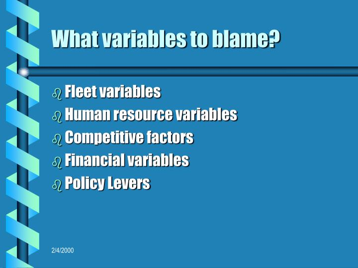 What variables to blame?