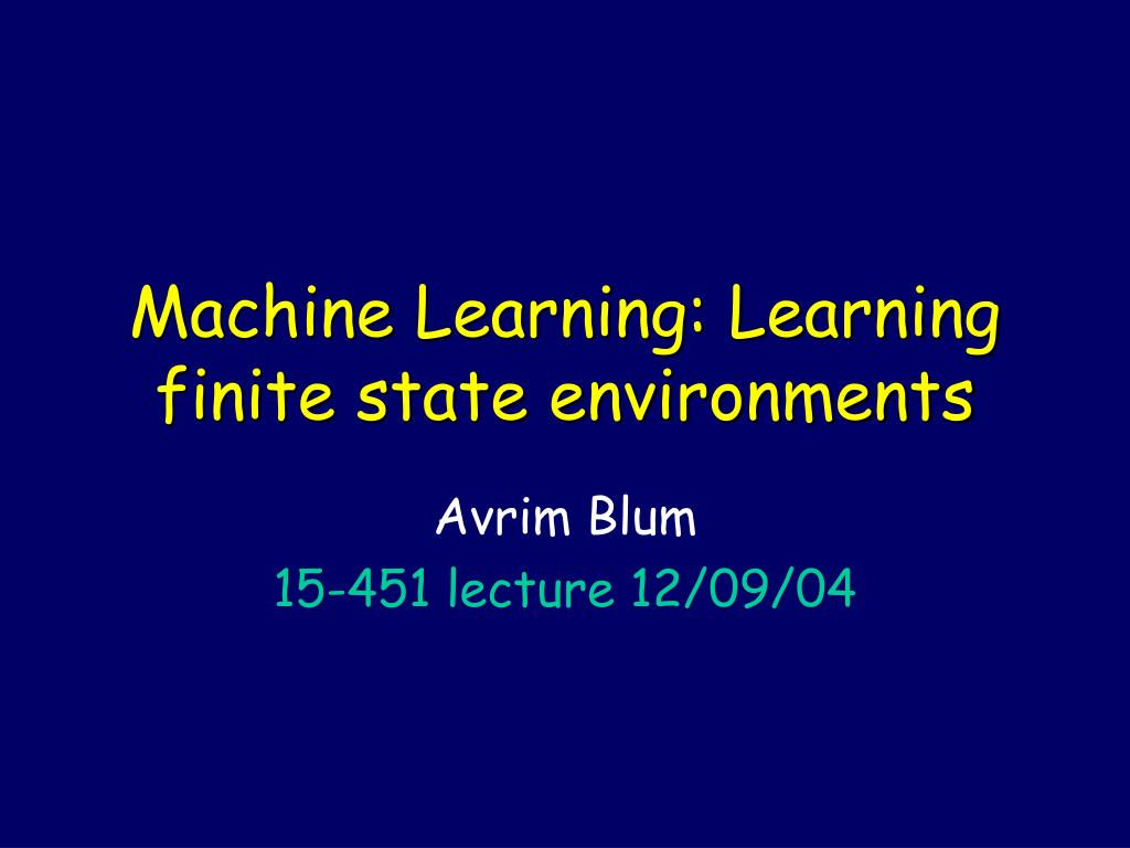 machine learning learning finite state environments l.