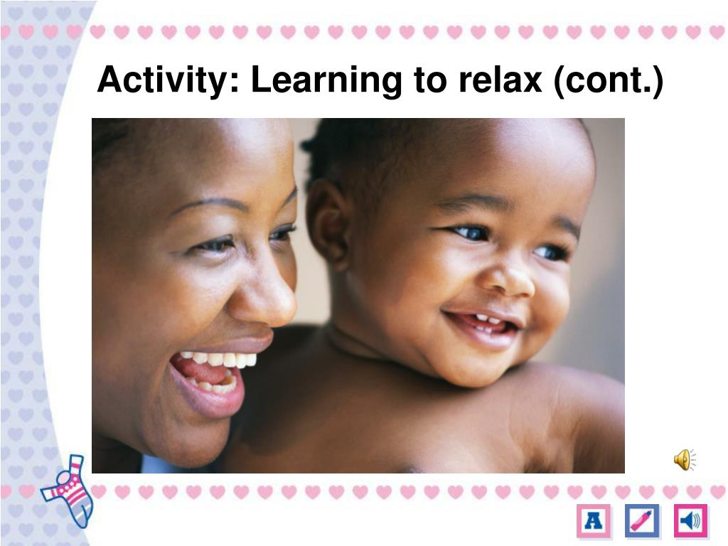 Activity: Learning to relax (cont.)