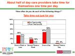 about half of day care providers take time for themselves one time per day
