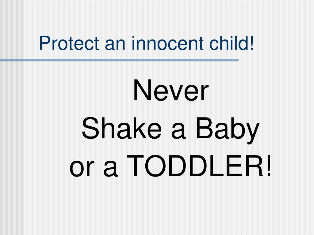 Protect an innocent child!