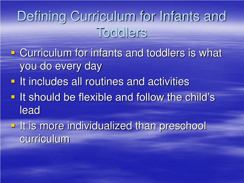 Defining Curriculum for Infants and Toddlers