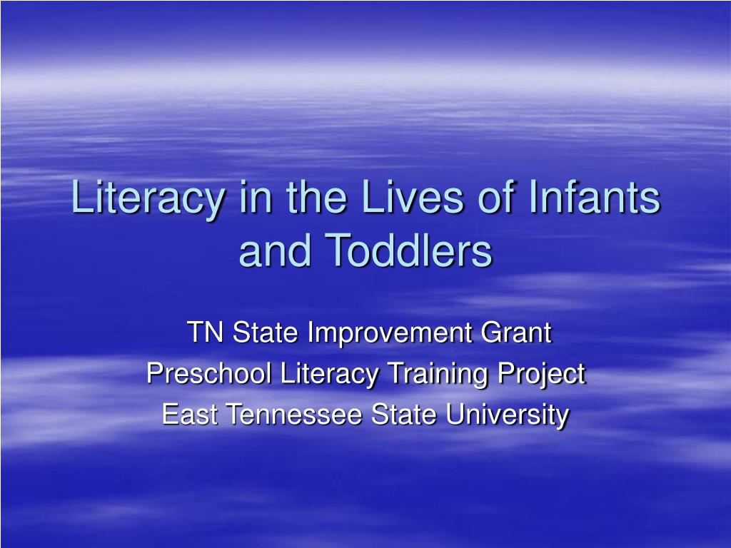 literacy in the lives of infants and toddlers l.