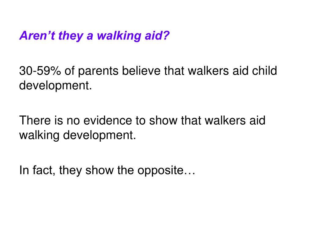 Aren't they a walking aid?