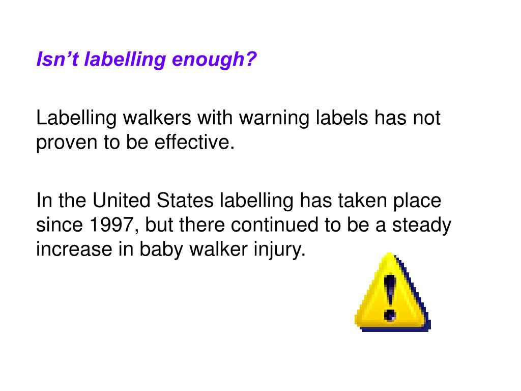 Isn't labelling enough?