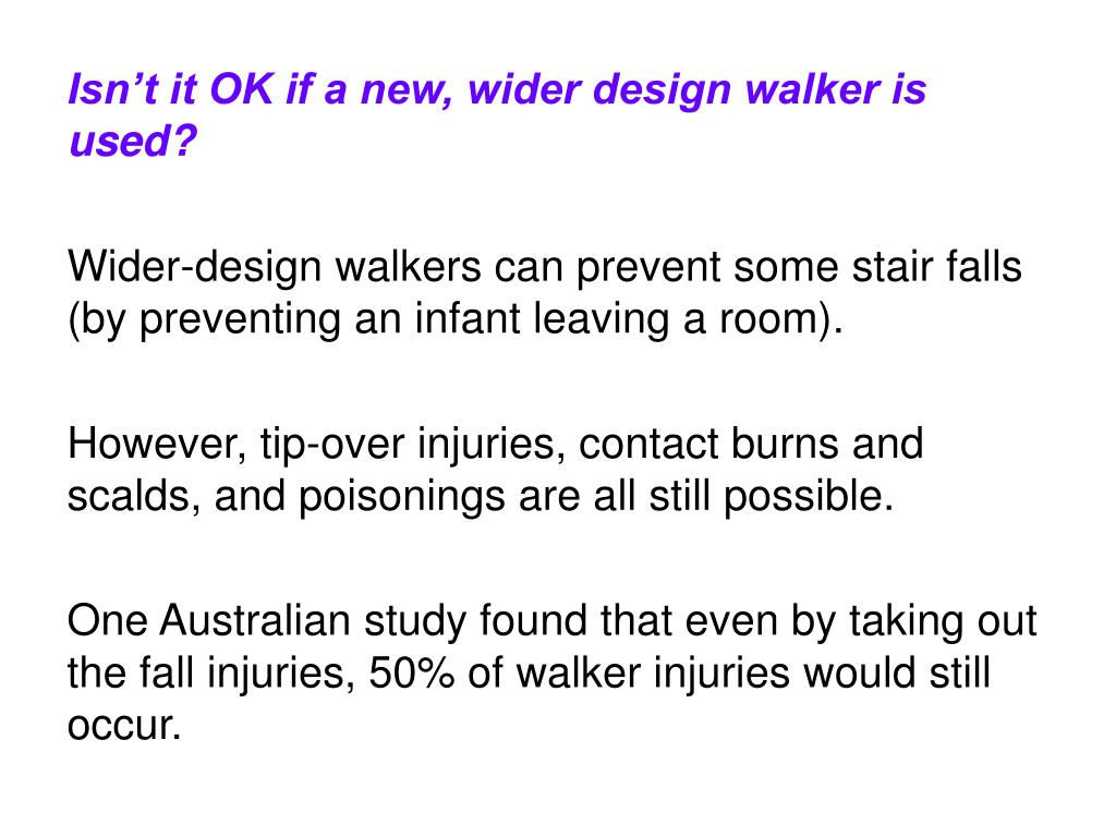 Isn't it OK if a new, wider design walker is used?