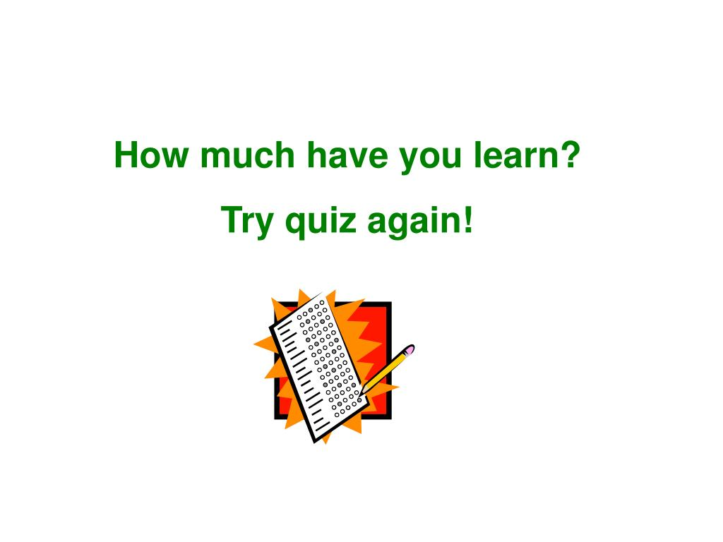 How much have you learn?