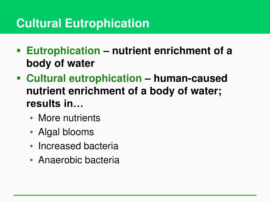 Cultural Eutrophication
