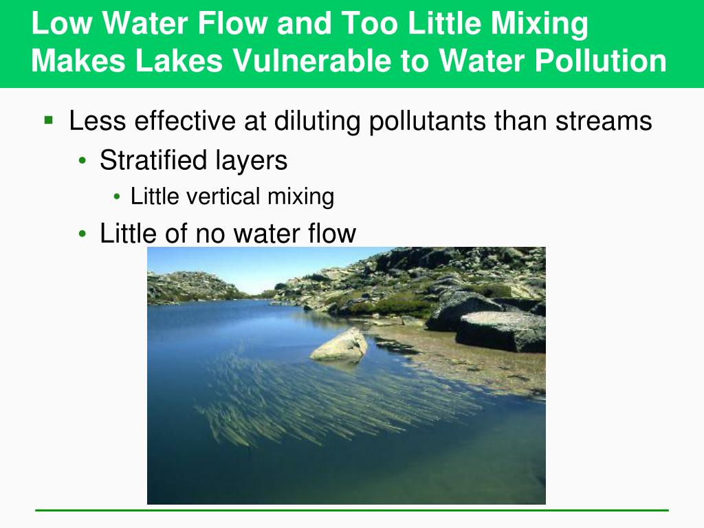 Low Water Flow and Too Little Mixing Makes Lakes Vulnerable to Water Pollution
