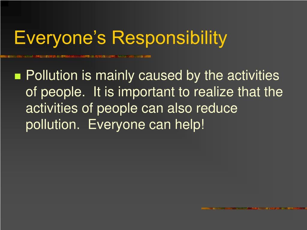 Everyone's Responsibility