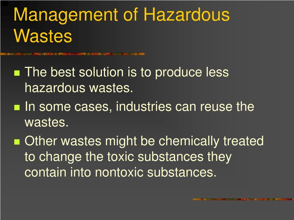 Management of Hazardous Wastes